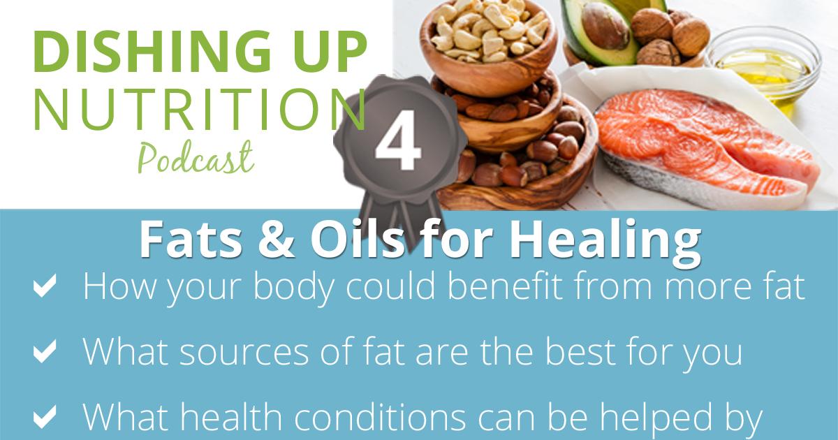 Fats & Oils for Healing | Dishing Up
